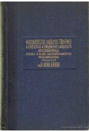 Magyarország hatályos törvényei kiegészítve a törvényeket módosító jogszabályokkal I-III. kötet - Dr. Vladár Gábor (főszerk.) - Régikönyvek