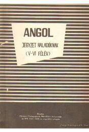 Angol jegyzet haladóknak (V-VI félév) - Endrődi Frigyes - Régikönyvek