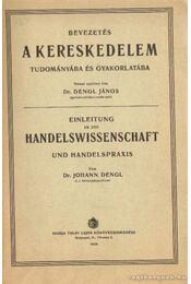 Bevezetés a kereskedelem tudományába és gyakorlatába - Dr. Dengl János - Régikönyvek