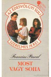 Most vagy soha - Pascal, Francine - Régikönyvek