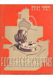Fogaskerékgyártás - Rózsa Ferenc- Szél Pál - Régikönyvek