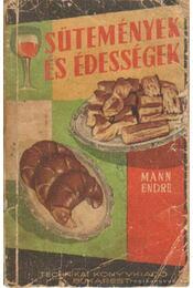 Sütemények és édességek - Mann Endre - Régikönyvek