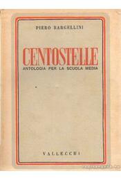 Centostelle antologia per la scuola media - Bargellini, Piero - Régikönyvek