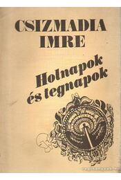 Holnapok és tegnapok - Csizmadia Imre - Régikönyvek