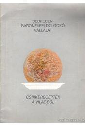 Csirkereceptek a világból - Régikönyvek