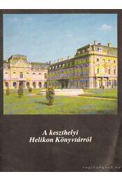 A keszthelyi Helikon Könyvtárról - Czoma László dr. - Régikönyvek