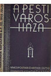 A pesti városháza 1935. julius 6-7. szám - György Endre (szerk.) - Régikönyvek