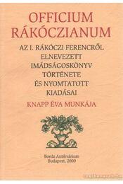 Officium Rákóczianum - Knapp Éva - Régikönyvek