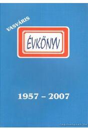 Vasváris évkönyv 1957-2007 - Több szerkesztő - Régikönyvek