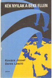 Kék nyilak a béke ellen - Kovács József, Deres László - Régikönyvek