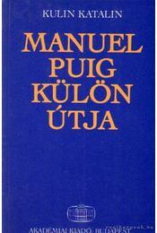 Manuel Puig külön útja - Kulin Katalin - Régikönyvek