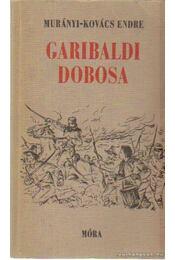Garibaldi dobosa - Murányi-Kovács Endre - Régikönyvek