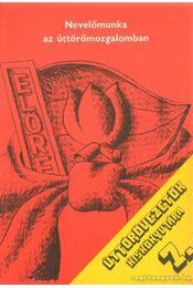 Nevelőmunka az úttörőmozgalomban - Hunyady Györgyné - Régikönyvek