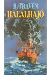 Halálhajó - B. Traven - Régikönyvek