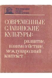 Modern szláv kultúrák - Fejlődésük, kölcsönhatásuk, nemzetközi kontextus - Több szerkesztő - Régikönyvek