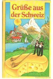Grüße aus der Schweiz - Sinhuber, Bartel F. - Régikönyvek