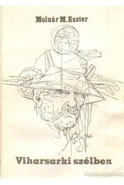 Viharsarki szélben (dedikált) - Molnár M. Eszter - Régikönyvek