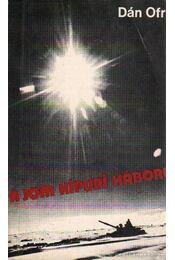 A Jom Kipuri háború - Dán Ofry - Régikönyvek