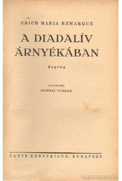 A diadalív árnyékában - Erich Maria Remarque - Régikönyvek