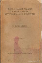 Erdély három nemzete és négy vallása autonomiájának története - Dr. Endes Miklós - Régikönyvek