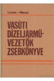 Vasúti dízeljárművezetők zsebkönyve - Mezei István, Lovas József - Régikönyvek