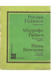 A mesemondó; Mikor a kötéltáncos elmegy; Apától, anyától (orosz nyelvű) - Galimov, Ruszlan, Rabijev, Abdurofe, Veszjolova, Nyina - Régikönyvek