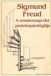 A mindennapi élet pszichopatológiája - Sigmund Freud - Régikönyvek