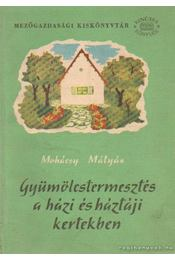 Gyümölcstermesztés a házi és háztáji kertekben - Mohácsy Mátyás - Régikönyvek