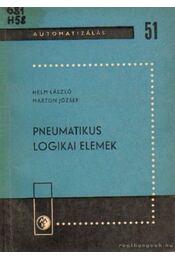 Pneumatikus logikai elemek - Helm László- Marton József - Régikönyvek