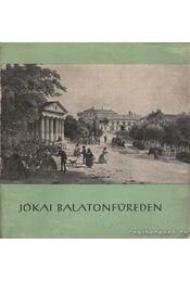 Jókai Balatonfüreden - Lipták Gábor - Régikönyvek