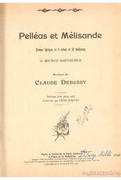 Pelléas et Mélisande - Debussy, Claude, Maeterlinck, Maurice - Régikönyvek