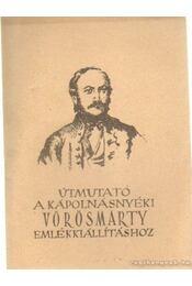 Útmutató a kápolnásnyéki Vörösmarty emlékkiállításhoz - Solymár István - Régikönyvek