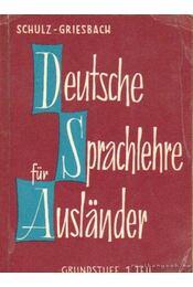 Deeutsche Sprachlehre für Auslander 1. - Griesbach,Heinz, Schulz,Dora - Régikönyvek