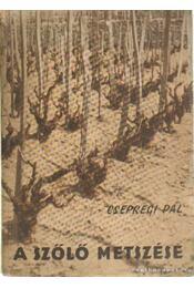 A szőlő metszése - Cseppegi Pál - Régikönyvek