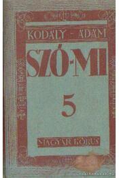 Szó-mi 5 - Kodály- Ádám - Régikönyvek