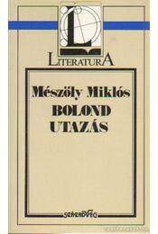 Bolond utazás - Mészöly Miklós - Régikönyvek