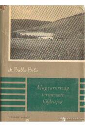 Magyarország természeti földrajza - Bulla Béla - Régikönyvek