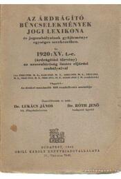 Az árdrágító bűncselekmények jogi lexikona - Dr. Lukács János, Róth Jenő dr. - Régikönyvek