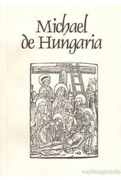 Michael de Hungaria - Borsa Gedeon - Régikönyvek