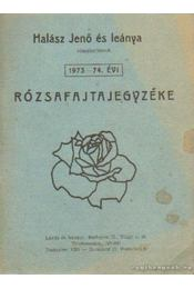 Halász Jenő és leánya rózsakertészek 1973-74. évi rózsafajtajegyzéke - Halász Jenő és Leánya - Régikönyvek