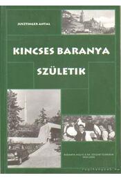 Kincses Baranya születik - Jusztinger Antal - Régikönyvek
