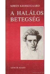 A halálos betegség - Kierkegaard, Sören - Régikönyvek