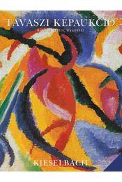 Tavaszi Képaukció (2000. Május 19.) - Kieselbach Tamás, Máthé Ferenc - Régikönyvek