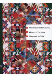 Macaristanda toxuculuq / Wowen in Hungary / Magyarok szőtték - Kígyós Erzsébet, Molnár Gyula - Régikönyvek