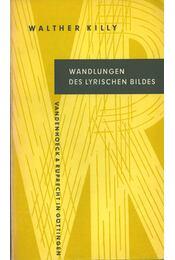 Wandlungen des lyrischen Bildes - KILLY, WALTER - Régikönyvek
