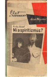 Mi a spiritizmus? - Király József - Régikönyvek