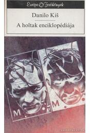 A holtak enciklopédiája - Kis, Danilo - Régikönyvek