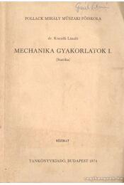 Mechanika gyakorlatok I. - KIscelli László dr. - Régikönyvek