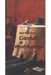 Ciánkáli a vezérkarnak - Kisch, Egon Erwin - Régikönyvek