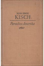 Paradies Amerika - Kisch, Egon Erwin - Régikönyvek